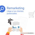 Remarketing, llega a clientes potenciales
